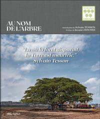 Au nom de l'arbre = In the name of the tree
