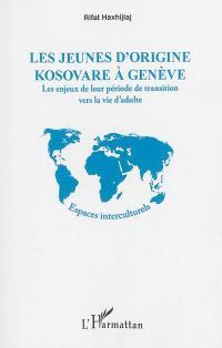 Les jeunes d'origine kosovare à Genève