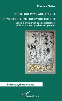 Processus psychanalytiques et procédures neuropsychologiques