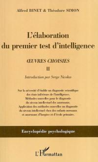 Oeuvres choisies. Volume 2, L'élaboration du premier test d'intelligence (1904-1905)