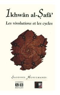Les révolutions et les cycles (Epîtres des frères de la Pureté, XXXVI)