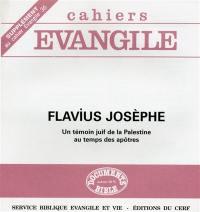 Cahiers Evangile, supplément. n° 36, Flavius Josèphe, un témoin juif de la Palestine au temps des apôtres
