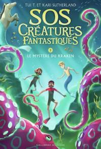 SOS créatures fantastiques. Volume 3, Le mystère du kraken