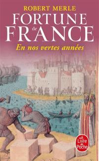 Fortune de France. Volume 2, En nos vertes années