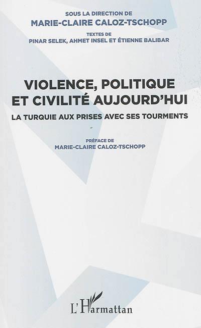 Violence, politique et civilité aujourd'hui