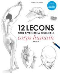 12 leçons pour apprendre à dessiner le corps humain