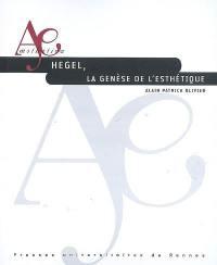 Hegel, la genèse de l'esthétique
