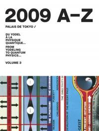 Palais de Tokyo. Volume 3, 2009 A-Z