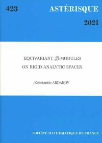 Astérisque. n° 423, Equivariant D-modules on rigid analytic spaces