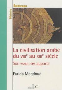 La civilisation arabe du VIIIe au XIIIe siècle