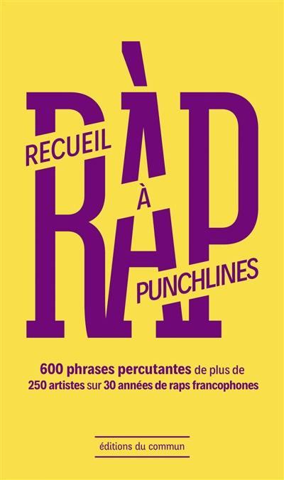 Ràp, recueil à punchlines : 600 phrases percutantes de plus de 250 artistes sur 30 années de raps francophones
