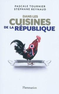 Dans les cuisines de la République