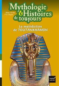 Mythologie & histoires de toujours. Volume 4, La malédiction de Toutankhamon