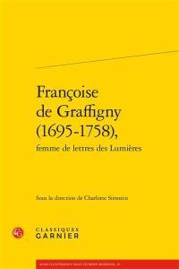 Françoise de Graffigny (1695-1758), femme de lettres des Lumières