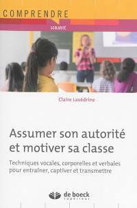 Assumer son autorité et motiver sa classe