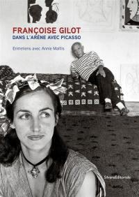Dans l'arène avec Picasso : entretiens avec Annie Maïllis