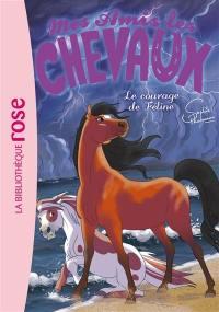 Mes amis les chevaux. Vol. 23. Le courage de Féline