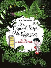 Le grand livre de l'horreur. Volume 3, Sur l'île de Jurassic Park