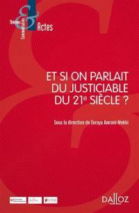 Et si on parlait du justiciable du 21e siècle ?