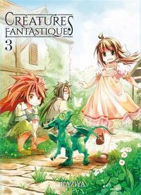 Créatures fantastiques. Volume 3,