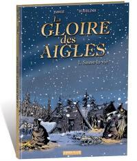 La gloire des aigles. Volume 1, Sauve-la-vie