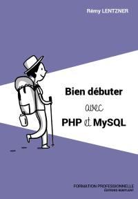 Bien débuter avec PHP et MySQL