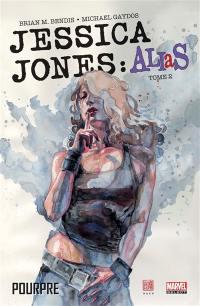 Jessica Jones : Alias. Vol. 2. Pourpre
