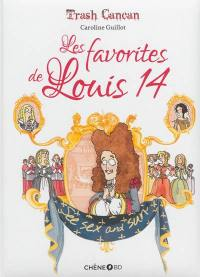 Trash cancan. Volume 2, Les favorites de Louis 14