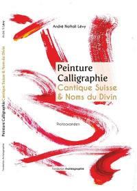Peinture calligraphie, Cantique suisse & noms du divin