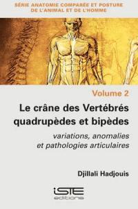 Le crâne des vertébrés quadrupèdes et bipèdes