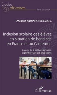 Inclusion scolaire des élèves en situation de handicap en France et au Cameroun