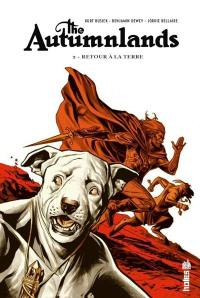 The autumnlands. Volume 2, Retour à la terre
