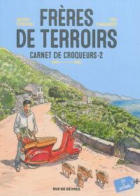 Frères de terroirs. Volume 2, Eté & automne