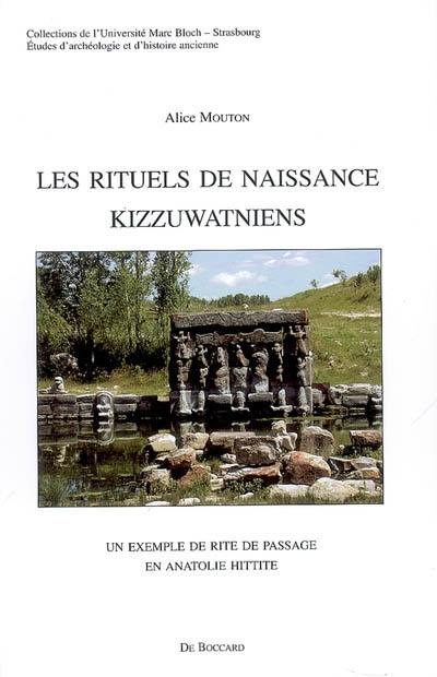 Les rituels de naissance kizzuwatniens