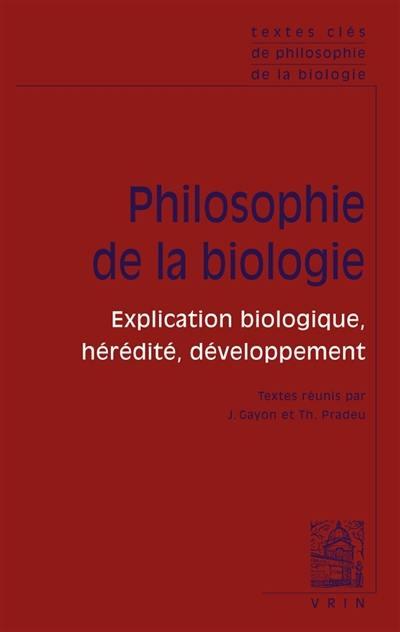 Textes clés de philosophie de la biologie. Volume 1, Philosophie de la biologie
