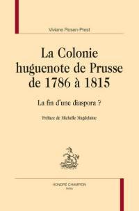 La colonie huguenote de Prusse de 1786 à 1815