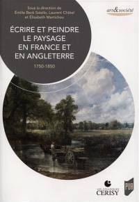 Ecrire et peindre le paysage en France et en Angleterre