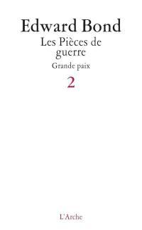 Les pièces de guerre. Volume 2, Grande paix