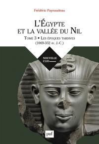 L'Egypte et la vallée du Nil. Volume 3, Les époques tardives (1069-332 av. J.-C.)