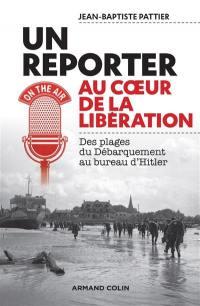 Un reporter au coeur de la Libération