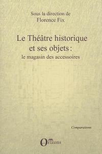 Le théâtre historique et ses objets