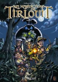 La malédiction de Tirlouit. Volume 1,