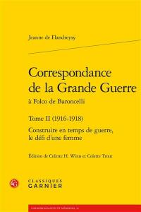 Correspondance de la Grande Guerre à Folco de Baroncelli. Volume 2, 1916-1918