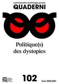 Quaderni. n° 102, Politique(s) des dystopies