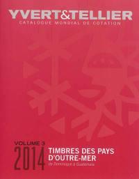 Catalogue Yvert et Tellier de timbres-poste. Volume 3, Timbres des pays d'outre-mer