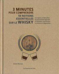 3 minutes pour comprendre 50 notions essentielles sur le whisky