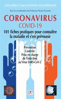 Coronavirus, Covid-19, 101 fiches pratiques pour connaître la maladie et s'en prémunir