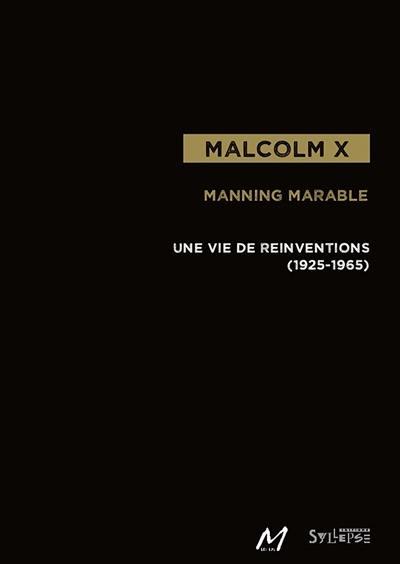 Malcolm X : une vie de réinventions, 1925-1965