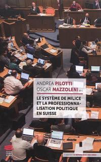 Le système de milice et la professionnalisation politique en Suisse