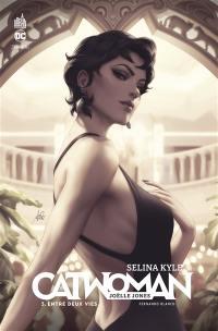 Selina Kyle. Volume 3, Entre deux vies